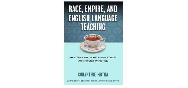 Review by Carrie S. Larson, doctoral student, Educational Leadership and Curriculum and Instruction,Portland State University Book Details:Race, Empire, and English Language Teaching: Creating Responsible and Ethical Anti-Racist Practice by Suhanthie Motha. New York: Teachers College Press, 2014. 113 pp., $39.95. […]